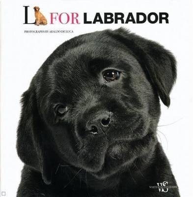 L is for Labrador (Hardback)