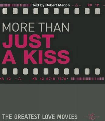 More Than Just A Kiss: The Greatest Love Movies (Hardback)
