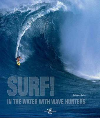Surf! in the Water with Wave Hunters (Hardback)