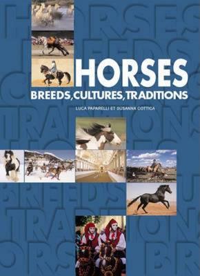 Horses: Breeds, Cultures, Traditions (Hardback)