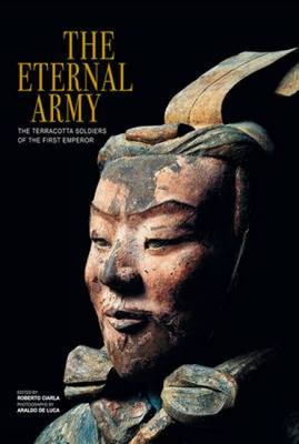 The Eternal Army: The Terracotta Soldiers of the First Emperor (Paperback)