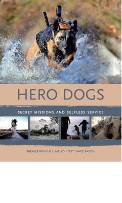 Hero Dogs Secret Missions and Selfless Service (Hardback)