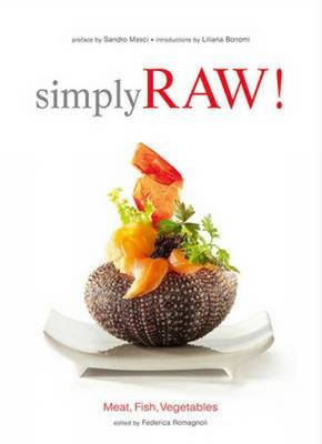 Simply Raw! Meat, Fish, Vegetables (Hardback)