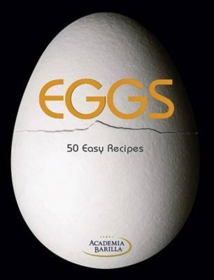 Eggs: 50 Easy Recipes (Hardback)