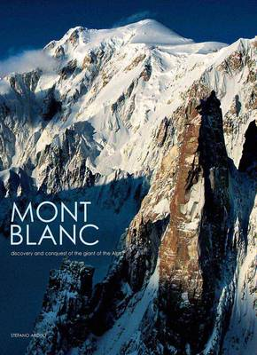 Mont Blanc: Discovery and Conquest (Hardback)