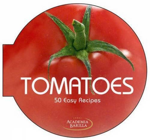 Tomatoes 50 Easy Recipes (Hardback)