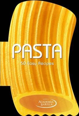 Pasta. 50 Easy Recipes (Hardback)