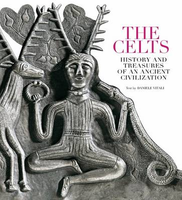 The Celts. History and Treasures of an Ancient Civilization (Paperback)
