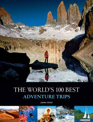The World's Best 100 Adventure Trips (Paperback)