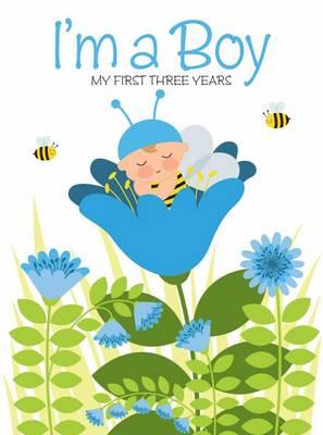 I'm a Boy: My First Three Years (Hardback)