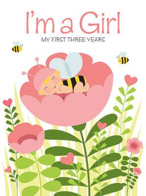 I'm a Girl: My First Three Years (Hardback)