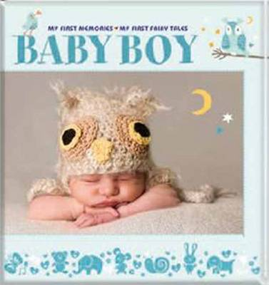 Baby Boy - My First Memories. My First Fairy Tales (Hardback)