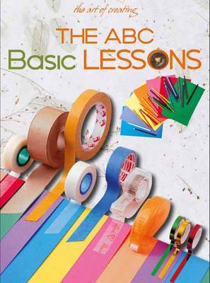The Art of Creating: ABC Basic Lessons (Paperback)