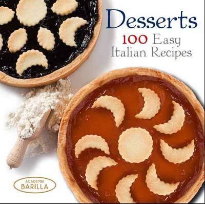 Desserts: 100 Easy Italian Recipes (Hardback)