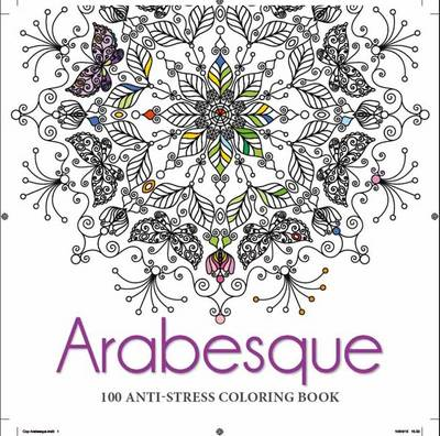 Arabesque: Anti-Stress Colouring Book With 100 Illustrations (Paperback)
