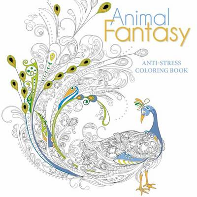 Animal Fantasy - Anti-stress Colouring Book (Paperback)