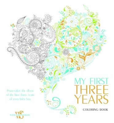 My First 3 Years (boy). Album and Coloring Book (Hardback)