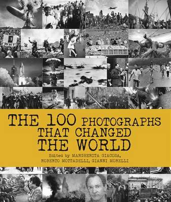 The 100 Photographs That Changed the World (Hardback)