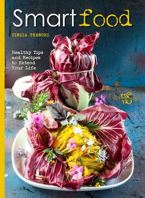 Smart Food: Healthy Tips and Recipes to Extend Your Life (Hardback)