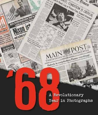 68: A Revolutionary Year in Photographs (Hardback)