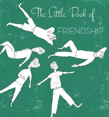 The Little Book of Friendship (Hardback)