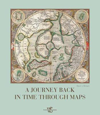 A Journey Back in Time Through Maps (Hardback)