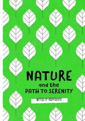 Nature and the Path to Serenity: Words of Inspiration (Hardback)