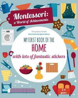 My First Book of the Home with Lots of Fantastic Stickers (Montessori Activity) - Montessori Activity (Paperback)
