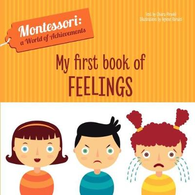 My First Book of Feelings (Montessori World of Achievements) - (Montessori World of Achievements (Board book)