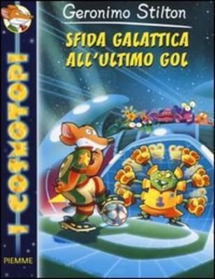 Geronimo Stilton: Sfida Galattica All'ultimo Gol (Paperback)