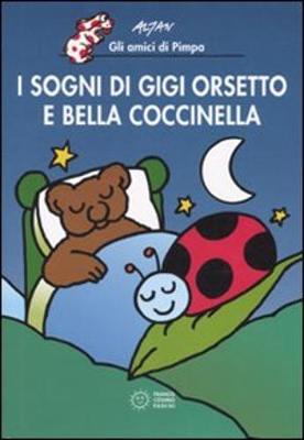 I Sogni DI Gigi Orsetto E Bella Coccinella (Hardback)