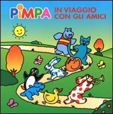 La Pimpa Books: Pimpa UN Viaggio Con Gli Amici (Hardback)