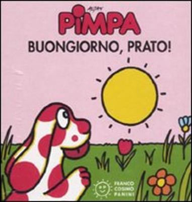 La Pimpa Books: Buongiorno, Prato! (Hardback)