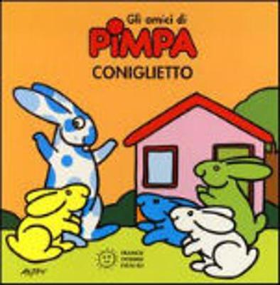 La Pimpa Books: Gli Amici DI Pimpa Coniglietto (Hardback)