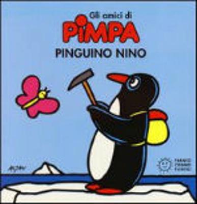 La Pimpa Books: Pinguino Nino- Amici DI Pimpa (Hardback)