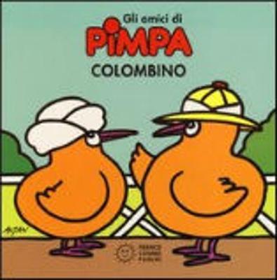 La Pimpa Books: Gli Amici DI Pimpa - Colombino (Hardback)