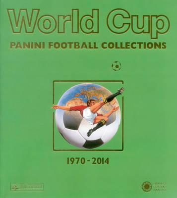 World Cup 1970-2014: Panini Football Collections (Paperback)