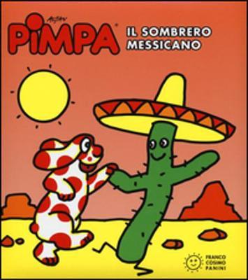 La Pimpa Books: Pimpa e Il Sombrero Messicano (Hardback)