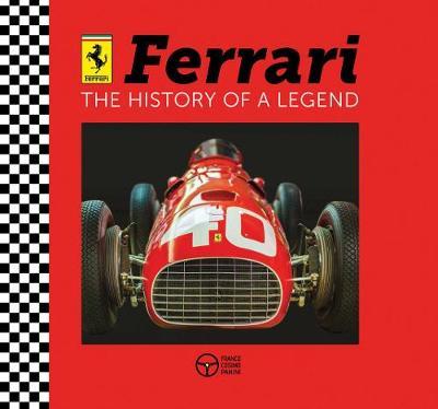 Ferrari: The History of a Legend (Hardback)