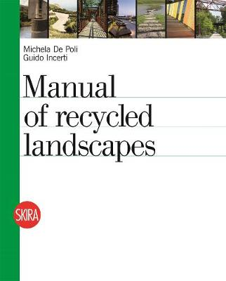 An Atlas of Recycled Landscapes (Paperback)