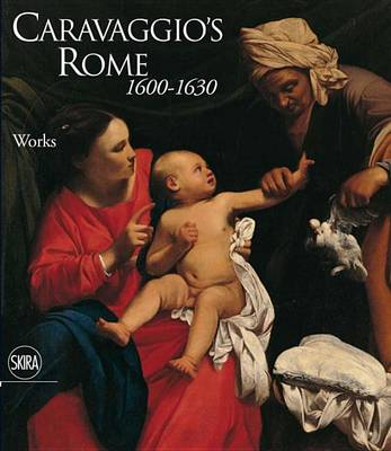 Caravaggio's Rome 1600-1630: Works (Volume I) : Essays (Volume II) (Paperback)
