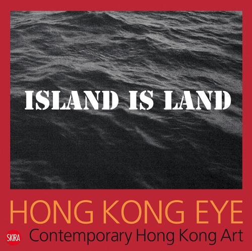 Hong Kong Eye: Hong Kong Contemporary Art (Paperback)
