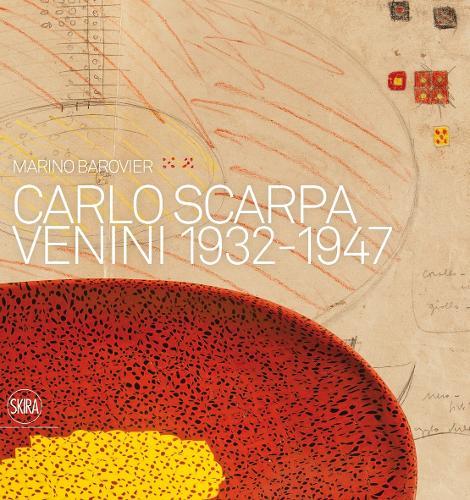 Carlo Scarpa: Venini 1932-1947 (Hardback)