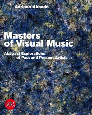 Visual Music Masters: Abstract Explorations: History and Contemporary Research (Hardback)