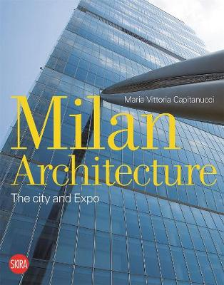 Milan Architecture: The city and Expo (Paperback)