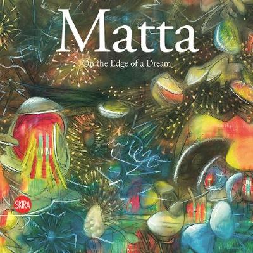 Matta: On the Edge of a Dream (Hardback)