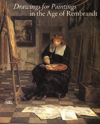 Drawings for Paintings: in the Age of Rembrandt (Hardback)