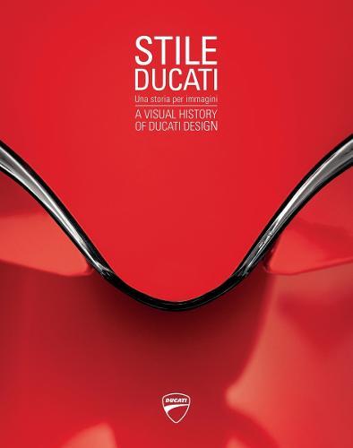 Stile Ducati: A Visual History of Ducati Design (Hardback)