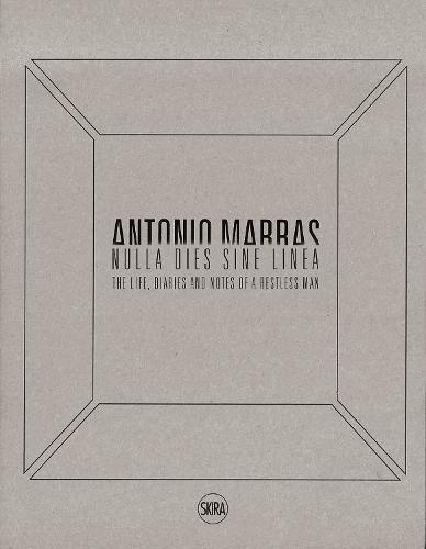 Antonio Marras: Nulla dies sine linea: Life, Diaries and Notes of a Restless Man (Hardback)