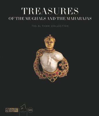 Treasures of the Mughals and the Maharajas: The Al Thani Collection (Hardback)